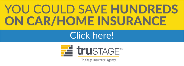 You could save hundreds on car/home insurance with TruStage. Click here